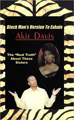 Click for more detail about Black Man's Version to Exhale by Akie F. Davis