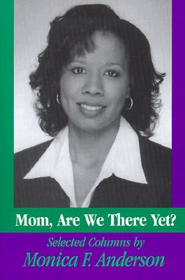 Click for more detail about Mom, Are We There Yet? by Monica Anderson