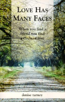 Click for more detail about Love Has Many Faces by Denise Turney