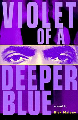 Click for more detail about Violet Of A Deeper Blue by Rick Malone