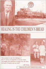 Book Cover Healing Is the Children's Bread: Complete with the Holistic Health Guide by Roland C. Barksdale-Hall