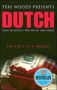 Click for more detail about Dutch: The First Of A Trilogy (Dutch Trilogy) by Teri Woods