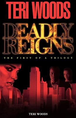 Book cover of Deadly Reigns: The First of a Trilogy by Teri Woods