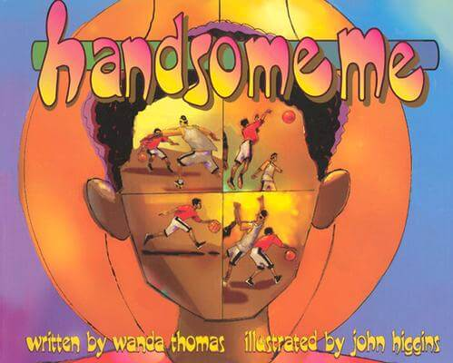 Click for more detail about Handsome Me by Wanda Thomas