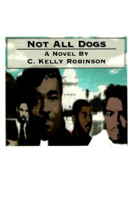 Click for more detail about Not All Dogs by C. Kelly Robinson