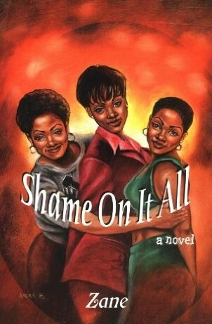 Book cover of Shame on It All by Zane