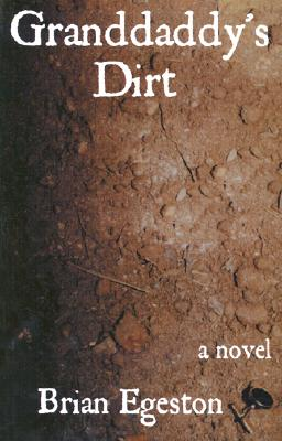 Click for more detail about Granddaddy's Dirt by Brian Egeston