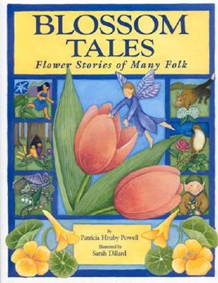 Click for more detail about Blossom Tales:  Flower Stories of Many Folk by Patricia Hruby Powell