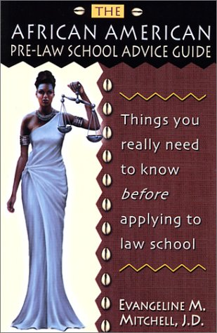 Click for more detail about African American Pre-Law School Advice Guide: Things You Really Need to Know before Applying to Law School by Evangeline M. Mitchell