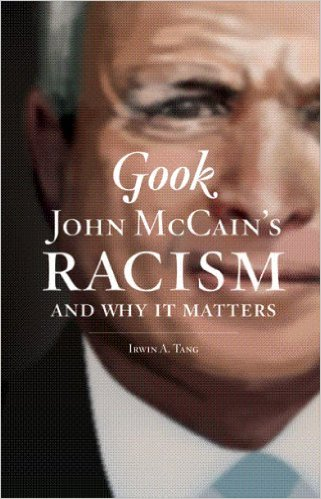 Click for more detail about Gook: John McCain's Racism and Why It Matters by Irwin A Tang