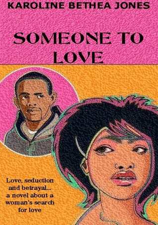 Click for more detail about Someone To Love by Karoline Bethea-Jones