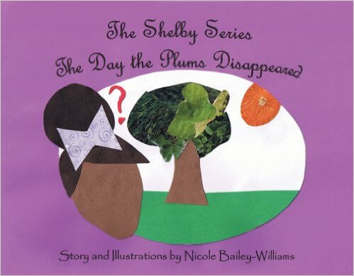 Click for more detail about The Shelby Series: The Day the Plums Disappeared by Nicole Bailey-Williams