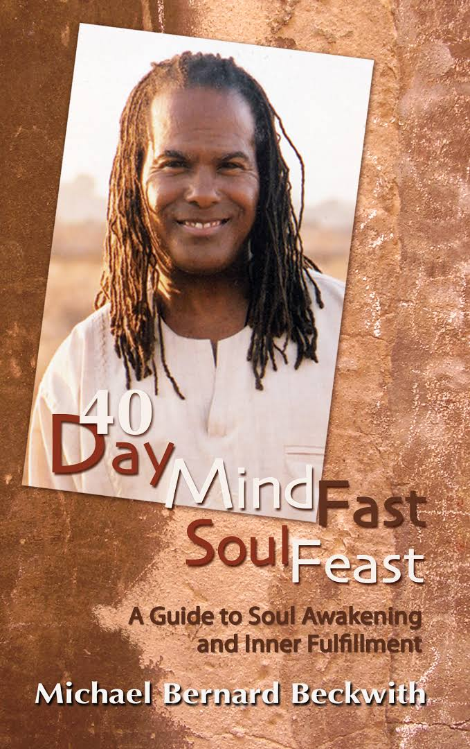 Click for more detail about 40 Day Mind Fast Soul Feast by Michael Beckwith