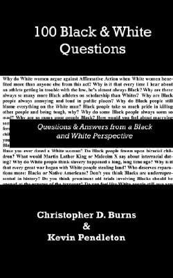 Click for more detail about 100 Black And White Questions by Kevin Pendleton and Christopher D Burns