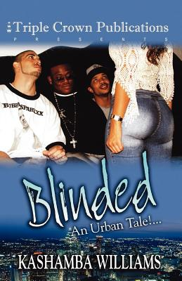 Click for a larger image of Blinded: An Urban Tale!… (Triple Crown Publications Presents)