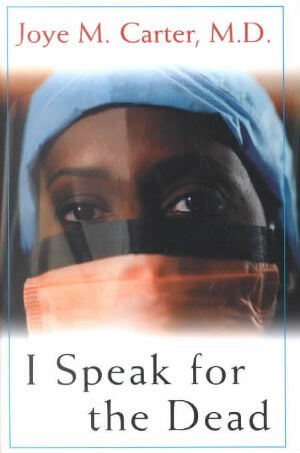 Click for more detail about I Speak for the Dead by Joye M. Carter