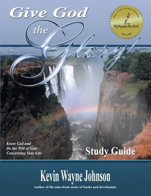 Click to go to detail page for Give God the Glory!: Know God and Do the Will of God Concerning Your Life (Study Guide)