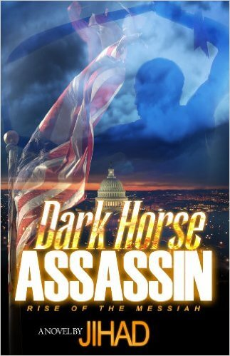Click for more detail about Dark Horse Assassin: Rise Of The Messiah by Jihad Shaheed Uhuru