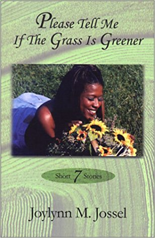 Click for more detail about Please Tell Me If The Grass Is Greener by Joylynn M. Jossel
