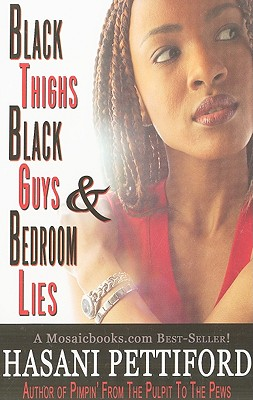 Click for more detail about Black Thighs, Black Guys & Bedroom Lies by Hasani Pettiford