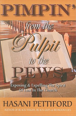 Click for more detail about Pimpin' from the Pulpit to the Pews by Hasani Pettiford