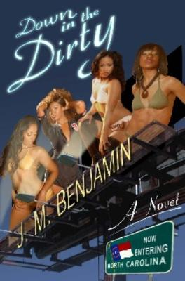 Click for more detail about Down In The Dirty by J.M. Benjamin