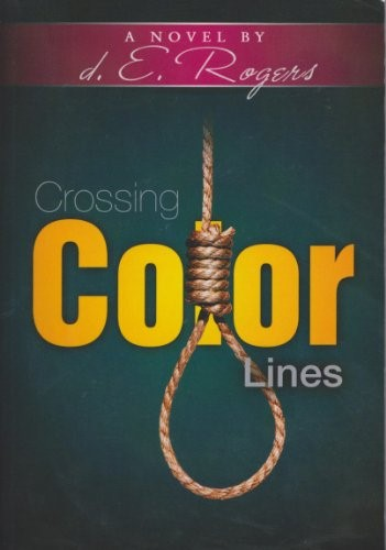 Click for more detail about Crossing Color Lines by d. E. Rogers