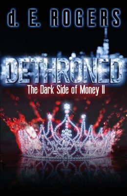 Book cover of Dethroned: The Dark Side of Money II by d. E. Rogers