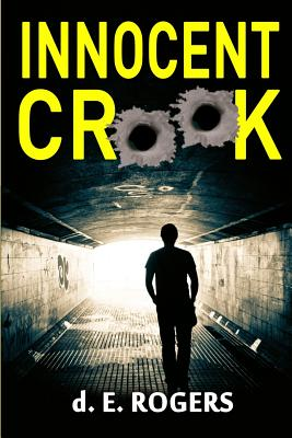 Click for more detail about Innocent Crook by d. E. Rogers