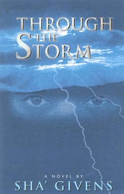 Click for more detail about Through the Storm by Sha' Givens