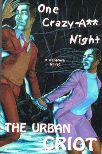 Click for more detail about One Crazy-Ass Night by Omar Tyree