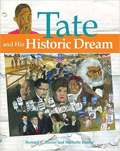 Click for more detail about Tate and His Historic Dream by Bernard C. Turner and Michelle Duster