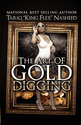Click for more detail about The Art Of Gold Digging by Tariq Nasheed