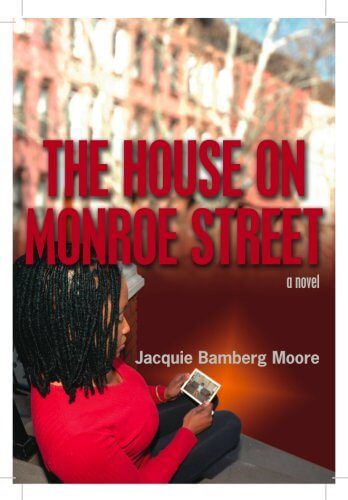 Click for more detail about The House on Monroe Street by Jacquie Bamberg Moore