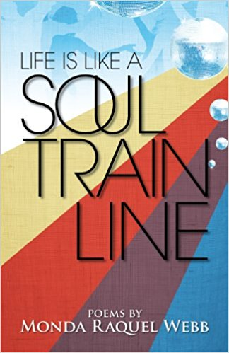 Click for more detail about Life Is Like A Soul Train Line by Monda Raquel Webb