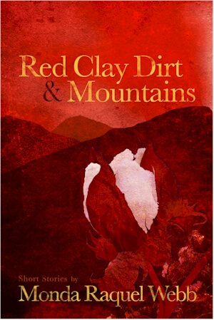Click for more detail about Red Clay Dirt & Mountains by Monda Raquel Webb