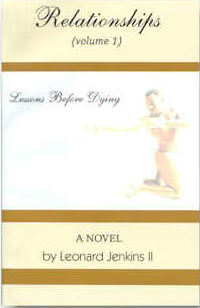Click for more detail about Lessons Before Dying Vol. 1 : Relationships by Leonard Jenkins II