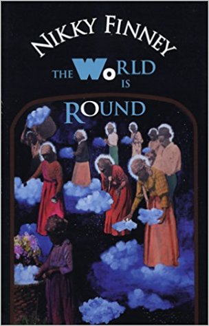 Click for more detail about The World Is Round by Nikky Finney