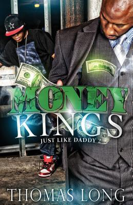 Click for more detail about Money Kings: Just Like Daddy 2 (Volume 2) by Thomas Long