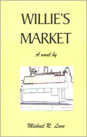 Click for more detail about Willie's Market by Michael R. Lane
