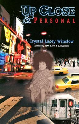 Click for more detail about Up Close  Personal by Crystal Lacey Winslow