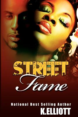 Click for more detail about Street Fame by K. Elliott