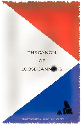 Click for more detail about The Canon of Loose Cannons by Guichard Cadet