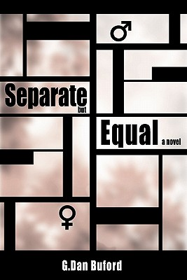 Click for more detail about Separate But Equal by G. Dan Buford
