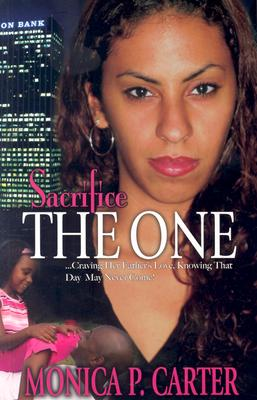 Click for more detail about Sacrifice the One by Monica Carter