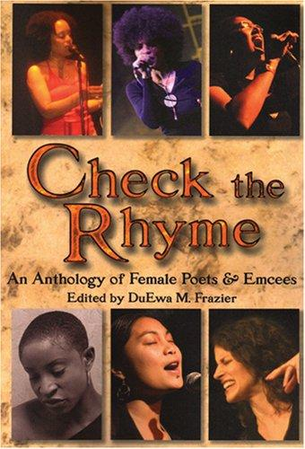 Click for more detail about Check the Rhyme: An Anthology of Female Poets & Emcees by DuEwa M. Frazier