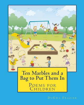 Click for more detail about Ten Marbles And A Bag To Put Them In: Poems For Children by DuEwa M. Frazier