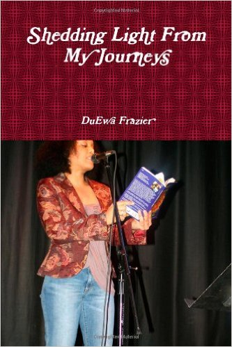 Click for more detail about Shedding Light From My Journeys by DuEwa M. Frazier