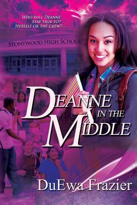 Click for more detail about Deanne In The Middle by DuEwa M. Frazier