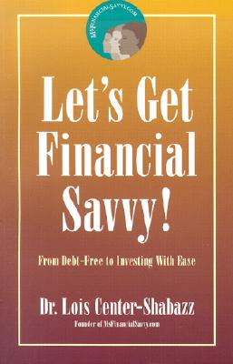 Click for a larger image of Lets Get Financial Savvy!: From Debt Free to Investing With Ease